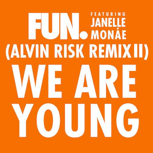 Fun. Ft Janelle Monae - We Are Young (Alvin Risk Remix Part 2)